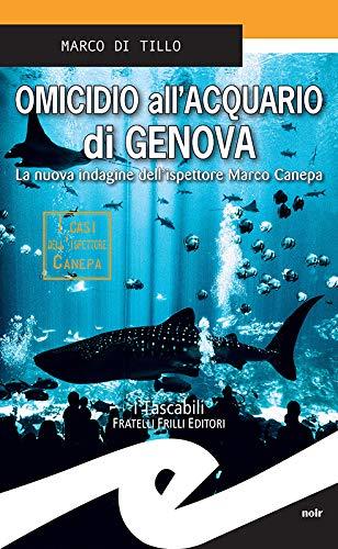 Omicidio all'Acquario di Genova: La nuova indagine dell'ispettore Marco Canepa