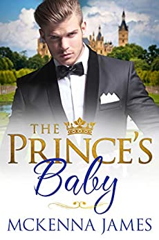 The Prince's Baby (The Royal Romances) by [Mckenna James]