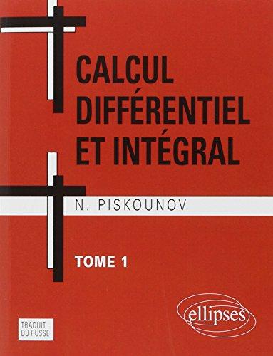 Calcul différentiel et intégral : tome 1