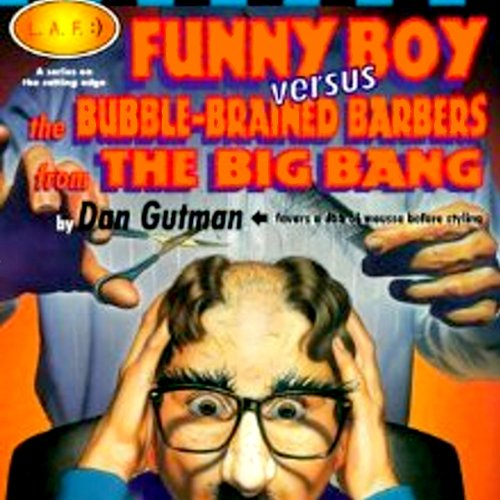 Funny Boy Versus the Bubble-Brained Barbers from the Big Bang audiobook cover art