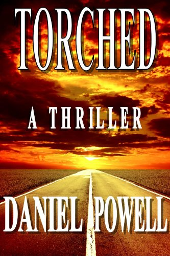 Torched: A Thriller by [Daniel Powell]