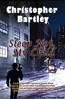 Sleep Not, My Child: A Ross Duncan Novel (Ross Duncan Novels Book 2)