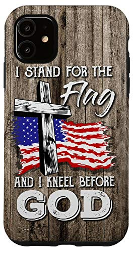 iPhone 11 I Stand For Me Flag And I Kneel Before God Funny Gift Case