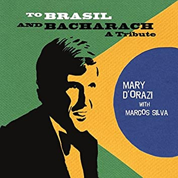 To Brasil and Bacharach: A Tribute (feat. Marcos Silva)