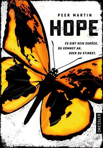 Hope: Es gibt kein zurück. Du kommst an. Oder du stirbst.