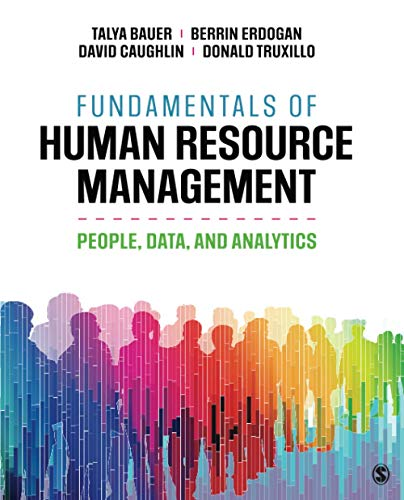 Compare Textbook Prices for Fundamentals of Human Resource Management: People, Data, and Analytics 1 Edition ISBN 9781544377728 by Bauer, Talya,Erdogan, Berrin,Caughlin, David E.,Truxillo, Donald M.