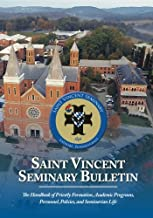Saint Vincent Seminary Bulletin, 2017-2018, black and white version: The Handbook of Priestly Formation, Academic Programs, Personnel, Policies, and Seminarian Life