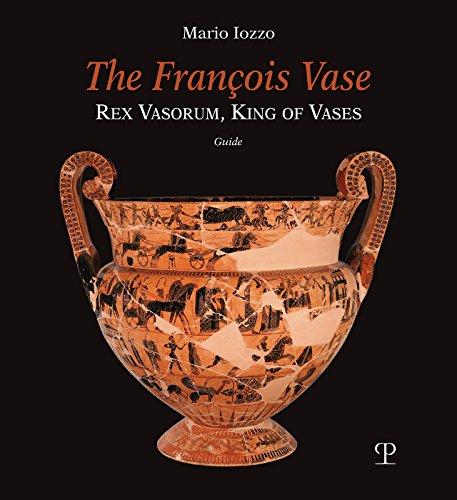 FRANCOIS VASE: Rex Vasorum, King of Vases