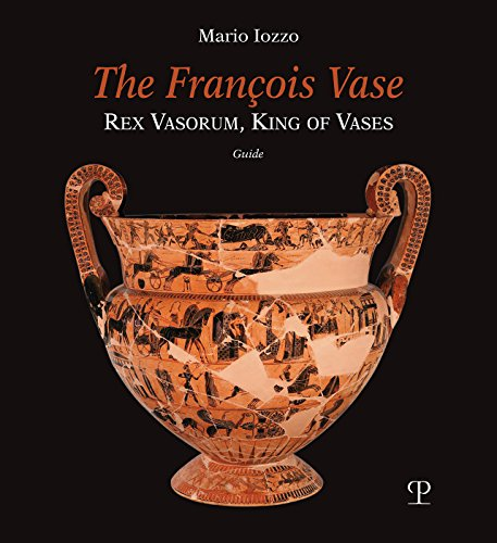 The François Vase: Rex Vasorum, King of Vases