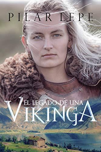 El legado de una vikinga de Pilar Lepe