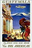 Poster 61 x 91 cm: Guatemala - nur einen Tag Weg von Travel