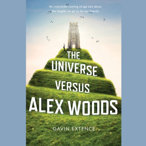 The Universe Versus Alex Woods Audiobook By Gavin Extence cover art