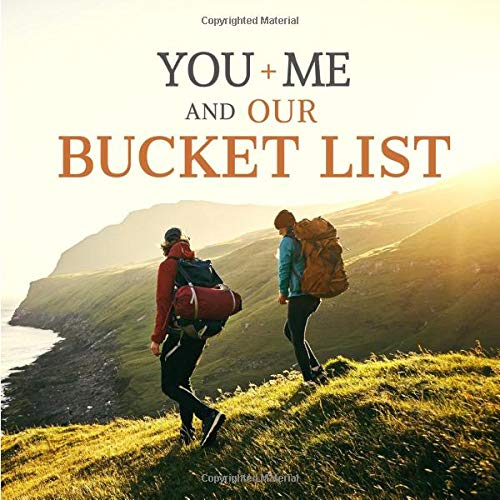 You + Me and Our Bucket List: A Creative Idea Journal for Adventurous Couples