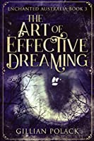 The Art Of Effective Dreaming (Enchanted Australia Book 3)