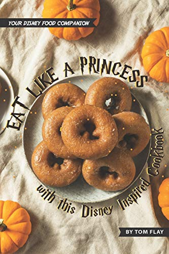 Eat like a Princess with this Disney Inspired Cookbook: Your Disney Food Companion