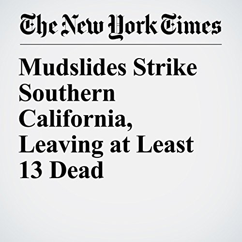 Mudslides Strike Southern California, Leaving at Least 13 Dead audiobook cover art