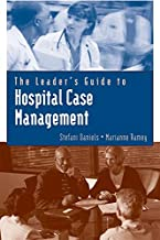 The Leader's Guide to Hospital Case Management (Jones and Bartlett Series in Case Management)