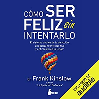 Como Ser Feliz Sin Intentarlo (Narración en Castellano) [How To Be Happy Without Even Trying]  audiobook cover art