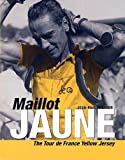 Maillot Jaune: The Tour De France Yellow Jersey
