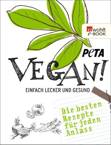 Vegan!: Einfach lecker und gesund - Die besten Rezepte für jeden Anlass