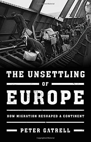 Image of The Unsettling of Europe: How Migration Reshaped a Continent