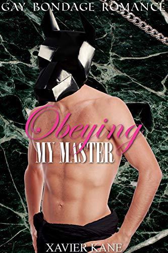Obeying My Master: (Gay Bondage Romance)