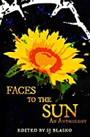 Faces to the Sun (There is Us Anthologies)