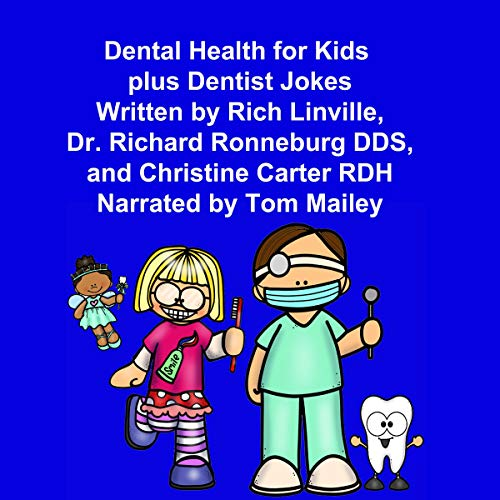 Dental Health for Kids Plus Dentist Jokes audiobook cover art