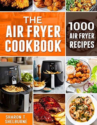 The Air Fryer Cookbook: 1000 Air Fryer Recipes