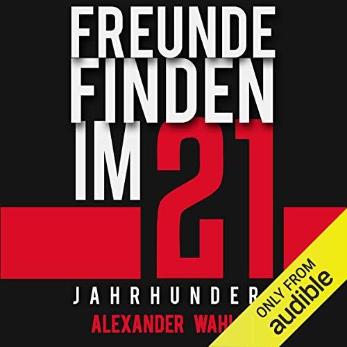 Freunde finden im 21. Jahrhundert [Find Friends in the 21st Century] audiobook cover art