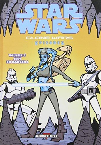 Star Wars - Clone Wars épisodes T05 - Jedi en danger !