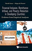 Financial Inclusion, Remittance Inflows, Economic Growth and Poverty Reduction: Evidence from Macro Empirical Analysis