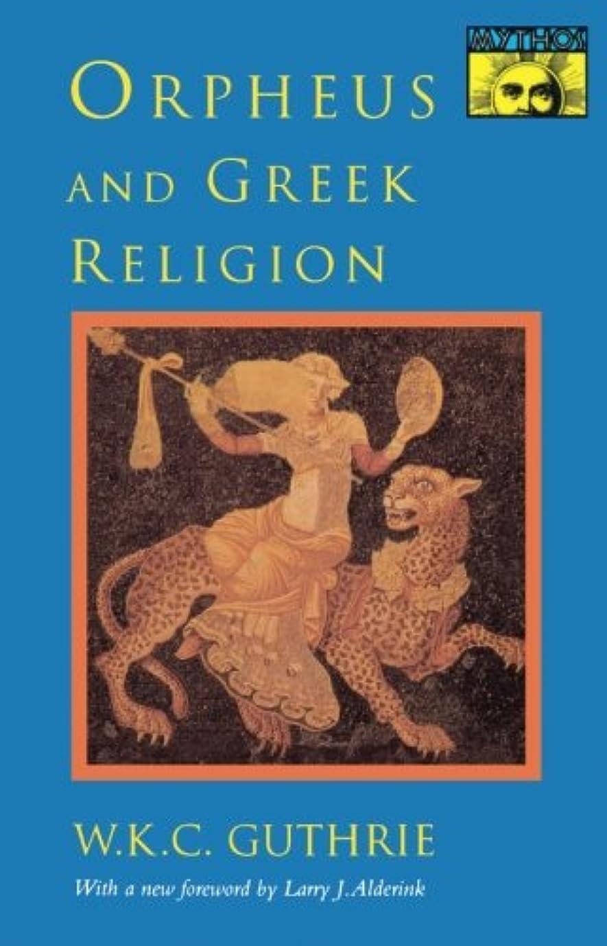 ベル流すはげOrpheus and Greek Religion: A Study of the Orphic Movement (MYTHOS: THE PRINCETON/BOLLINGEN SERIES IN WORLD MYTHOLOGY)