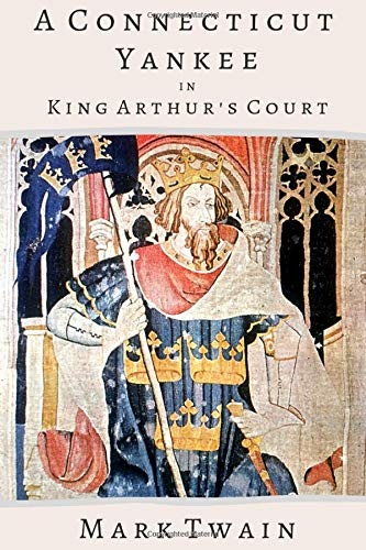 Compare Textbook Prices for A Connecticut Yankee in King Arthur's Court  ISBN 9781073524907 by Twain, Mark