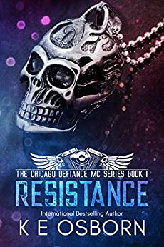 Resistance (The Chicago Defiance MC Series Book 1) by [K E Osborn]
