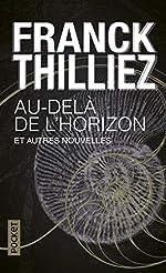 Au-delà de l'horizon et autres nouvelles de Franck THILLIEZ