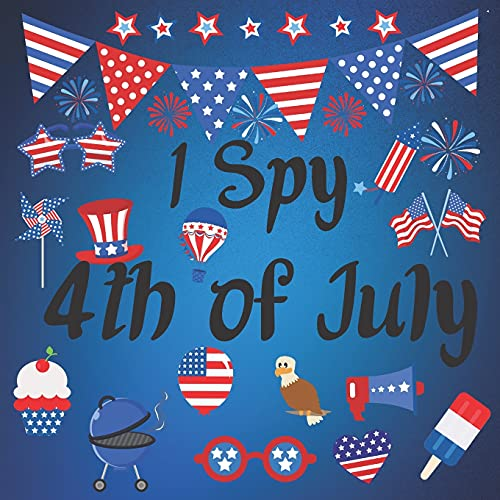 I Spy book for Kids Ages 2-5: I Spy 4th Of July: A Fun Guessing Game for 2-5 Year Olds