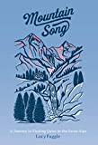 Mountain Song: A Journey to Finding Quiet in the Swiss Alps
