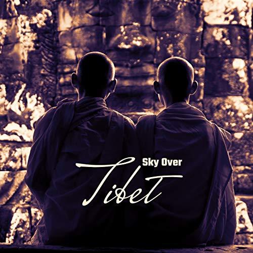 Sky Over Tibet: Healing Meditation Zone, Yoga Session, Namaste