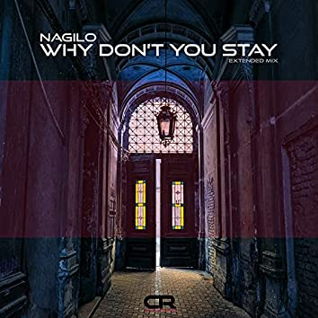 Why Don't You Stay (Extended Mix)