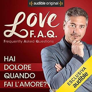 Hai dolore quando fai l'amore?     Love F.A.Q. con Marco Rossi              Di:                                                                                                                                 Marco Rossi                               Letto da:                                                                                                                                 Marco Rossi                      Durata:  14 min     16 recensioni     Totali 4,6