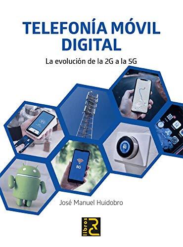 Telefonía Móvil digital. La Evolución De la 2G A la 5G
