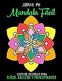 Mandala Fácil Libro de colorear para Niños, adultos y principiantes: Libro De Colorear Para Adultos (Español) (Spanish Edition)