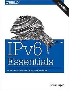 IPv6 Essentials: Integrating IPv6 into Your IPv4 Network