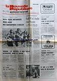 NOUVELLE REPUBLIQUE (LA) [No 10334] du 23/09/1978 - ELECTIONS A NANCY ET PARIS / 2 TESTS NATIONAUX MAIS AUSSI DES CONTENTIEUX A REGLER -KADHAFI ET ARAFAT CHEZ HUSSEIN DE JORDANIE -TERRIN / LES GREVISTES DE 2 FILIALES REPRENDRONT MARDI LE TRAVAIL -SE TAIRE OU SE REPETER PAR FERNIOT -31 ANS A LA MEME TABLE DE RESTAURANT / LEON MOSSON -LES SPORTS / FOOT - CYCLISME - RUGBY - TENNIS AVEC DOMINGUEZ / NOAH / LOVERA ET SIMON