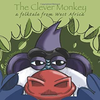 The Clever Monkey: A Folktale from West Africa (Story Cove)