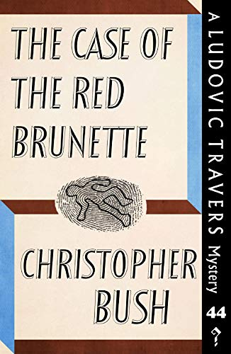 The Case of the Red Brunette: A Ludovic Travers Mystery
