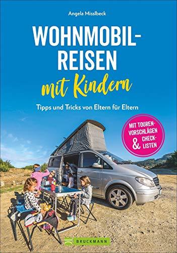 Wohnmobilreisen mit Kindern. Tipps und Tricks von Eltern für Eltern. Ein Ratgeber mit Tourenvorschlägen, Checklisten und Infos für einen kinderleichten Start ins Van-Reisen mit der Familie.