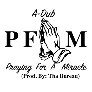 Pfam (Praying for a Miracle)