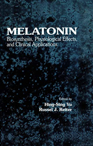 Melatonin: Biosynthesis, Physiological Effects, and Clinical Applications (English Edition)